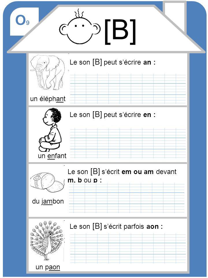 [B] O9 Le son [B] peut s'écrire an : un éléphant